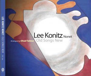 "Lee Konitz Nonet ""Old Songs New"""